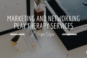 Marketing and Networking Play Therapy Services