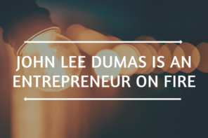 John Lee Dumas is an entrepreneur on fire