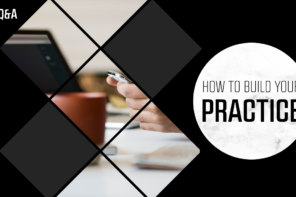 How to Build a Practice