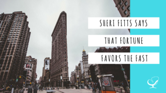 Sheri Fitts Says That Fortune Favors the Fast