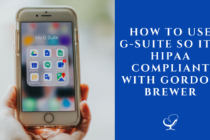 How to Use G-Suite so it's HIPAA compliant with Gordon Brewer I PoP 306