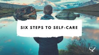 Six Steps to Self-Care