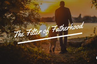 The Filter of Fatherhood