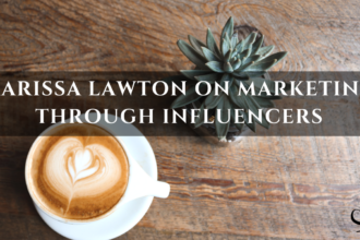 Marissa Lawton On Marketing Through Influencers