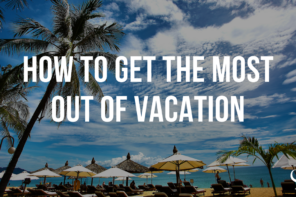 How to get the most out of vacation