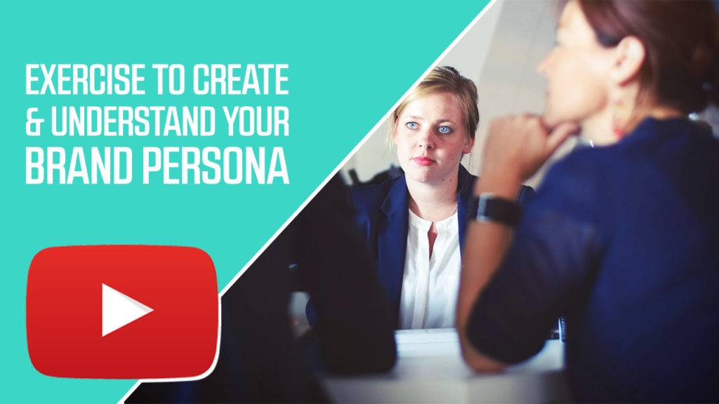 Exercise to create and understand your brand persona