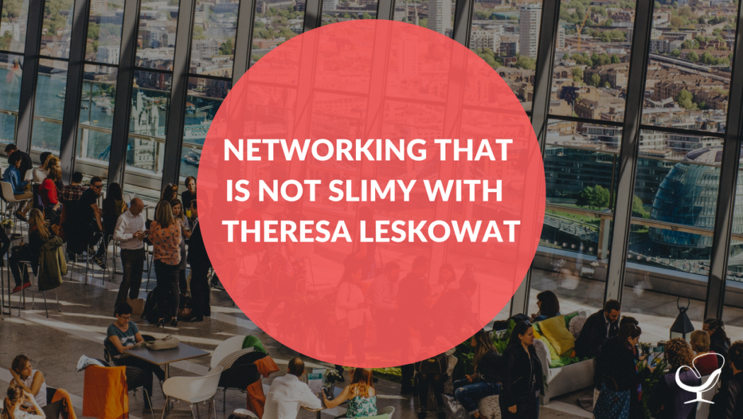 Networking that is not slimy