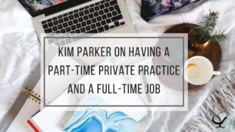 Kim Parker on having a part-time private practice and full-time job