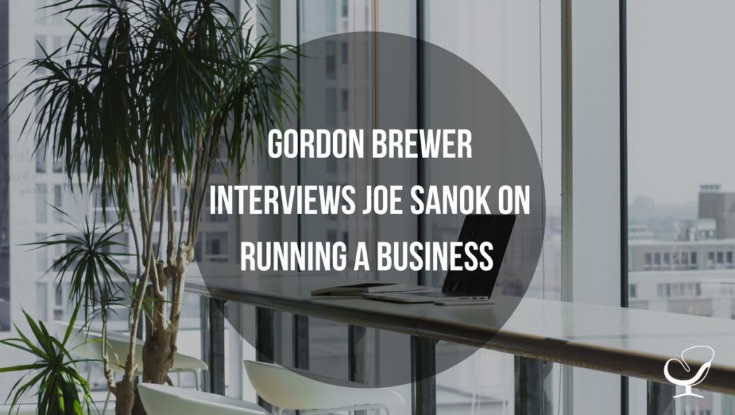 Gordon Brewer interviews Joe Sanok on running a business