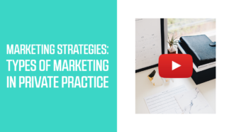 Marketing Strategies: Types of Marketing in Private Practice