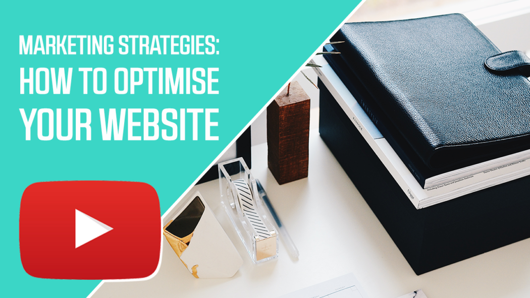 Marketing Strategies: How to Optimise Your Website