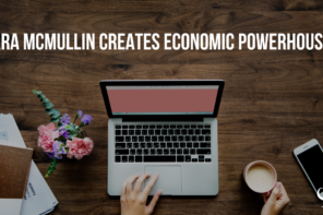 Tara McMullin creates economic powerhouses