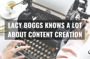Lacy Boggs Knows A Lot About Content Creation | PoP 324