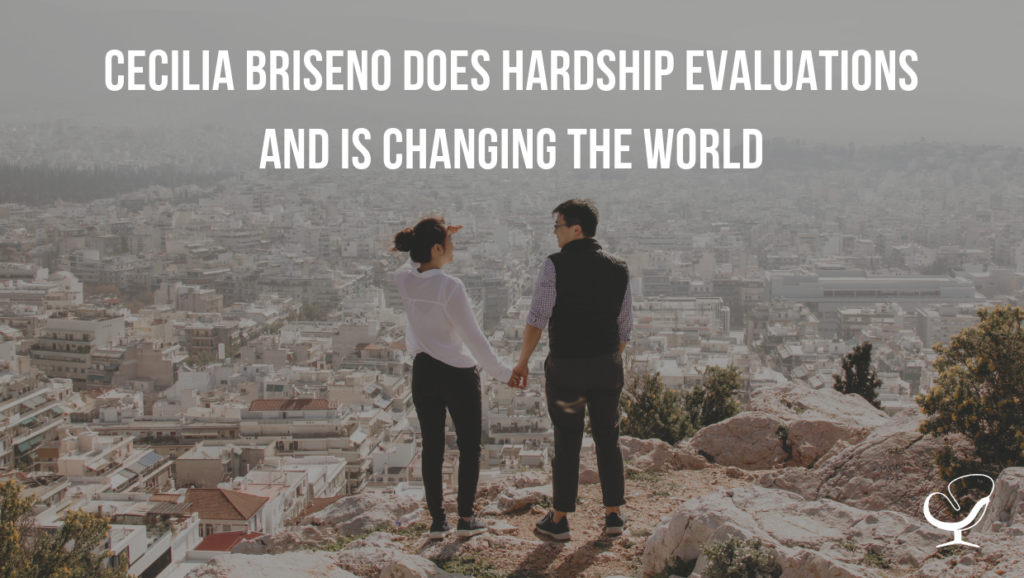 CECILIA BRISENO DOES HARDSHIP EVALUATIONS AND IS CHANGING THE WORLD