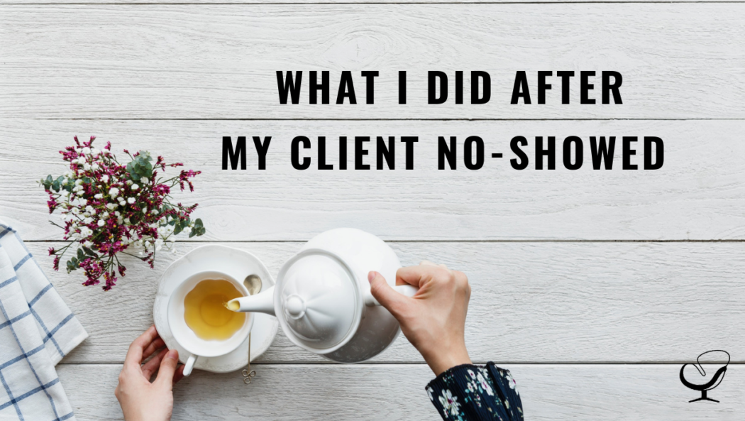 What I Did After My Client No-Showed
