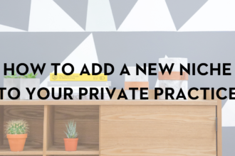 How To Add A New Niche To Your Private Practice
