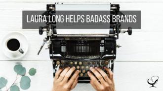 Laura Long Helps Badass Brands