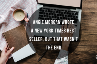 Angie Morgan Wrote a New York Times Best Seller, But That Wasn't The End