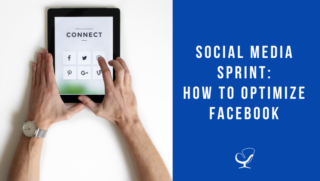 Social Media Sprint: How To Optimize Facebook