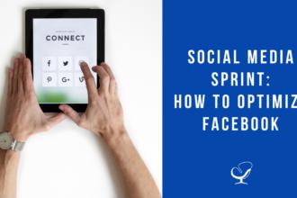 Social Media Sprint: How To Optimize Facebook