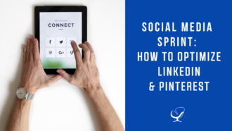 Social Media Sprint: How to Optimize LinkedIn and Pinterest