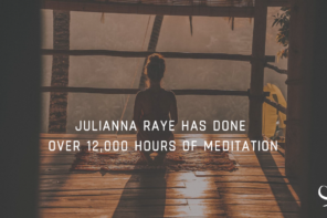 Julianna Raye Has Done Over 12,000 Hours Of Meditation