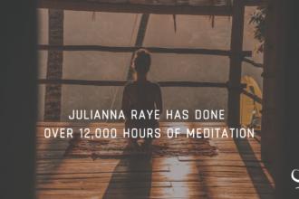 Julianna Raye Has Done Over 12,000 Hours Of Meditation