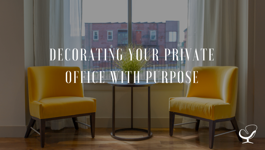 Decorating Your Private Office With Purpose - How to Start ...