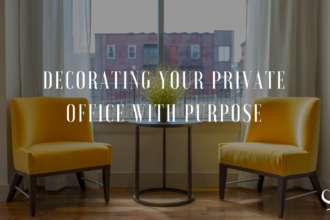 Decorating your private office with purpose