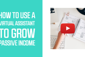 How to Use a Virtual Assistant to Grow Passive Income