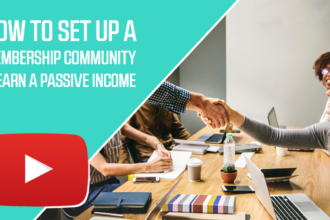 How to Set Up a Membership Community and Earn a Passive Income