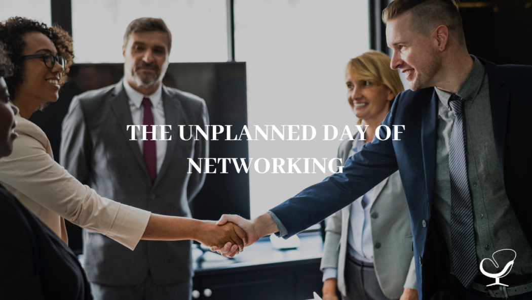 The Unplanned Day Of Networking