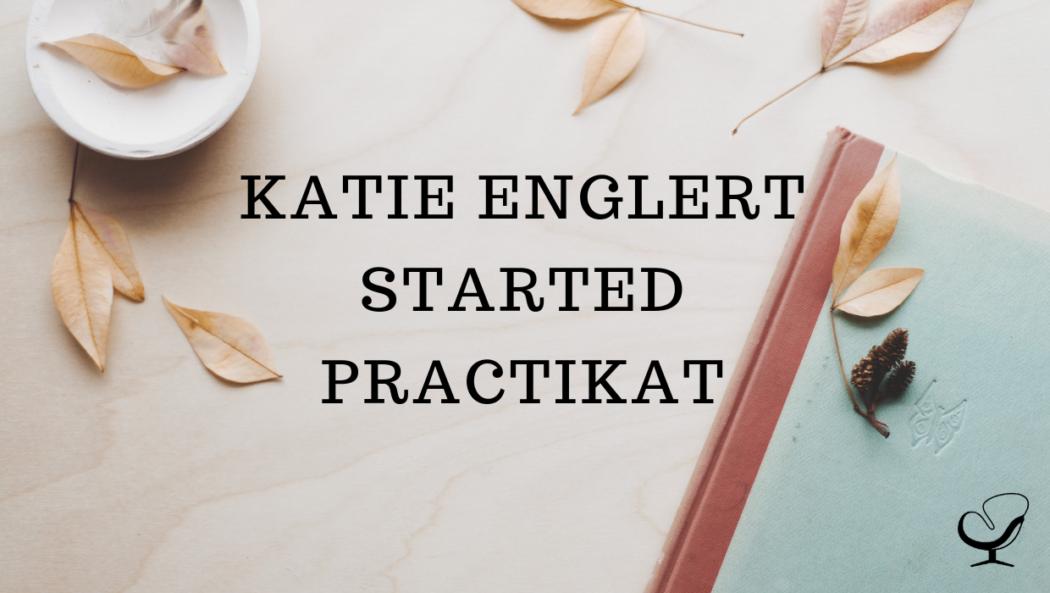 Katie Englert started Practikat