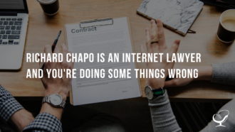 Richard Chapo is an Internet Lawyer and You're Doing Some Things Wrong
