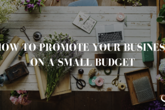 How To Promote Your Business On A Small Budget