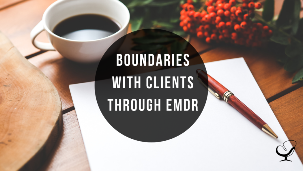 Boundaries With Clients Through EMDR