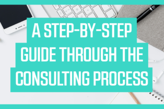 A Step-by-Step Guide Through The Consulting Process
