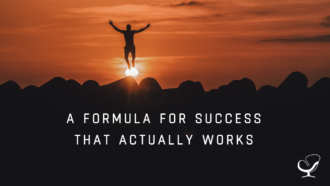 A formula for success that actually works