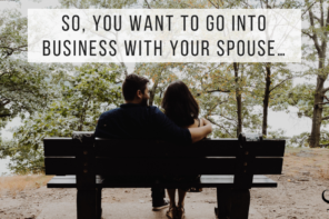 So, you want to go into business with your spouse