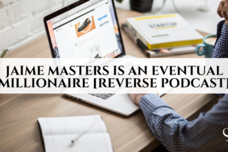 Jaime Masters is an Eventual Millionaire [reverse podcast]