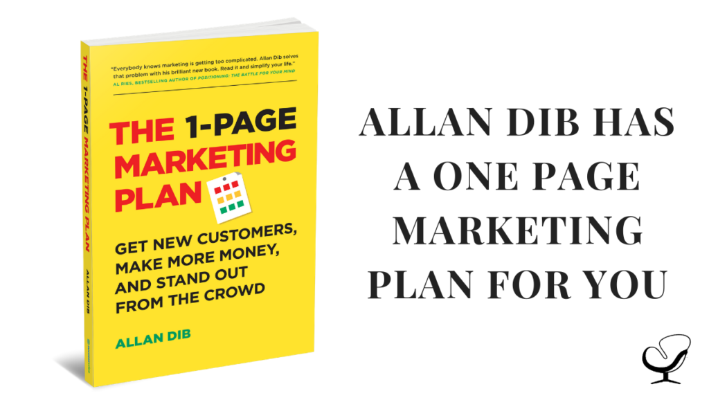 Allan Dib has a 1 page marketing plan for you