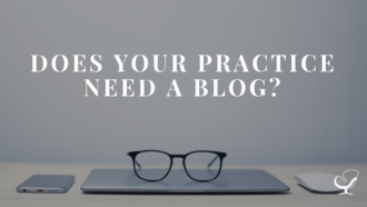 Does your practice need a blog