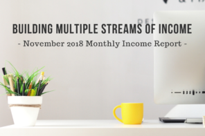 Building Multiple Streams of Income | November 2018 Monthly Income Report