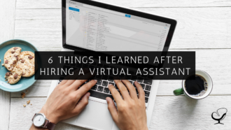 6 Things I Learned After Hiring a Virtual Assistant