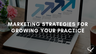 Marketing Strategies For Growing Your Practice