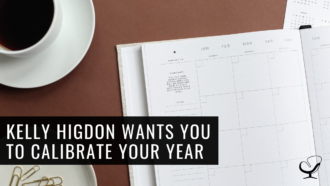 Kelly Higdon Wants to Calibrate Your Year