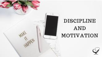 Discipline and Motivation