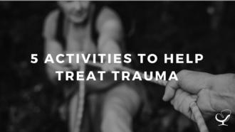 5 activities to help treat trauma