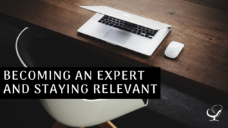 Becoming an Expert and Staying Relevant