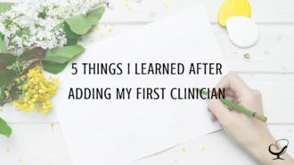 5 Things I Learned After Adding My First Clinician